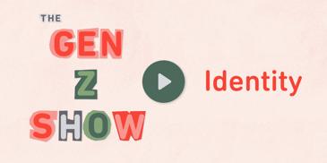 The Gen Z Show: Identity