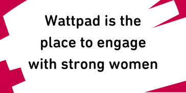 How Female Empowerment on Wattpad is a True Reflection of the Community