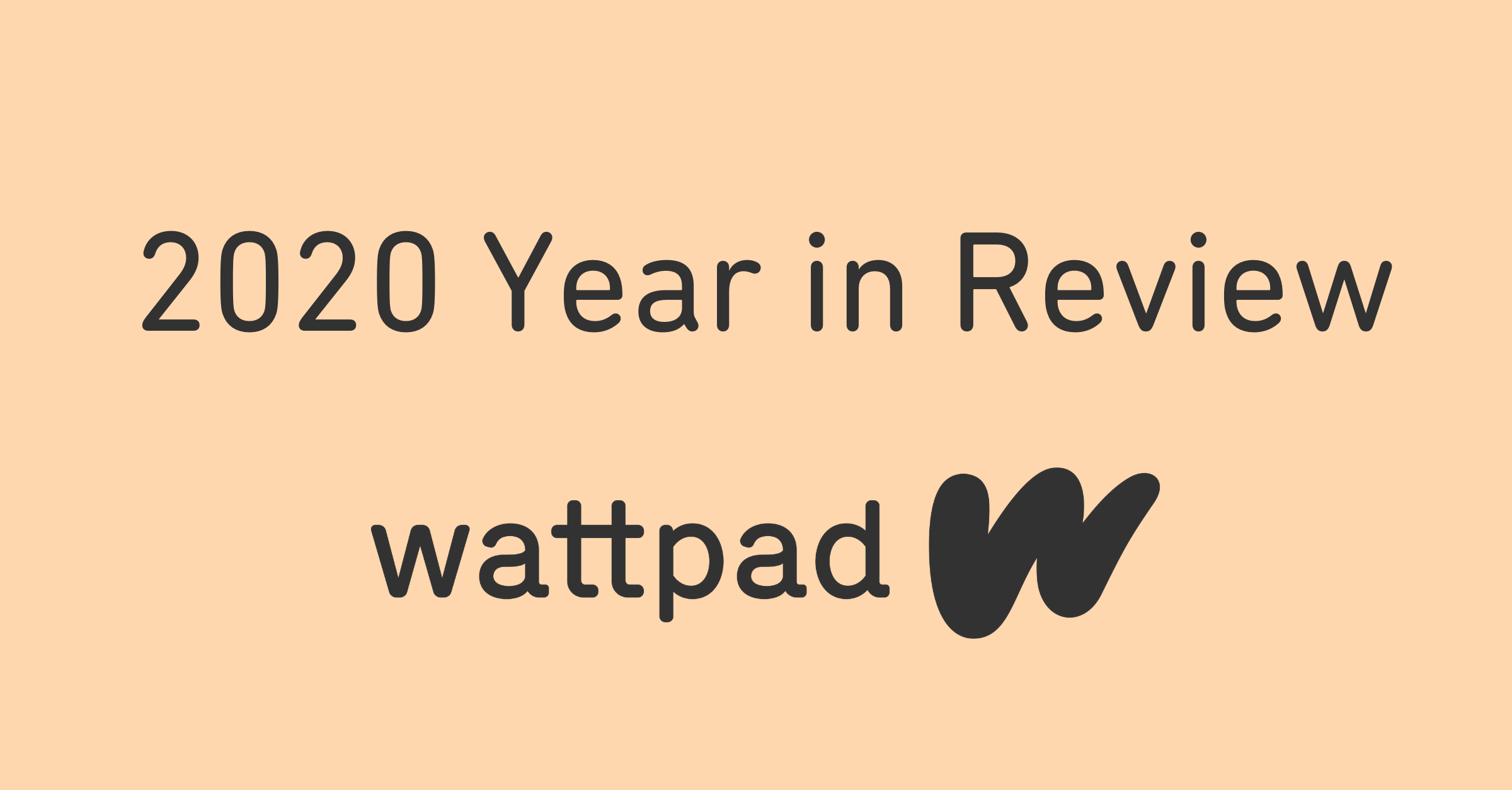 Wattpad 2020 Year in Review