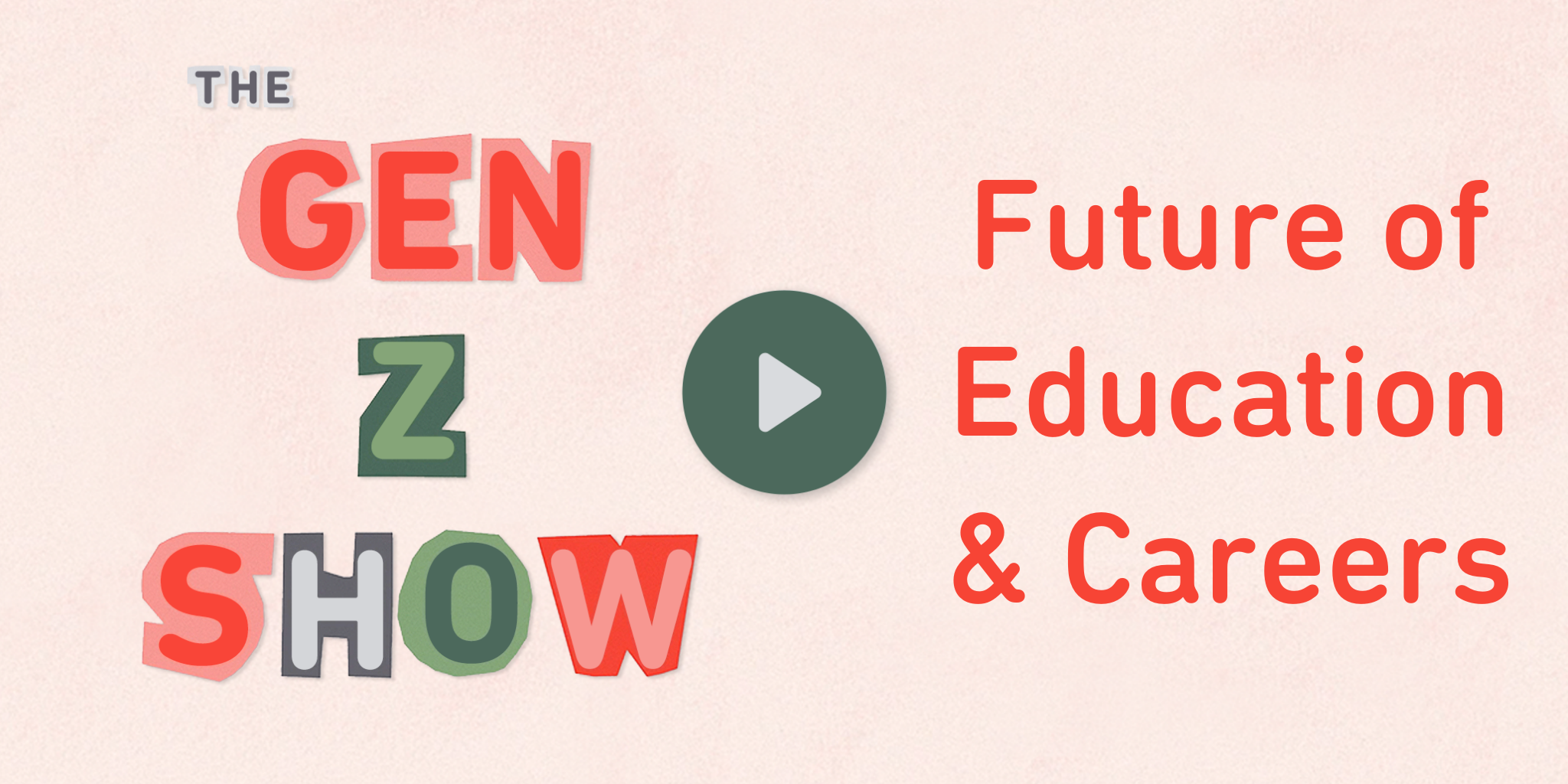 The Gen Z Show with The Knowledge Society: Future of Education and Careers