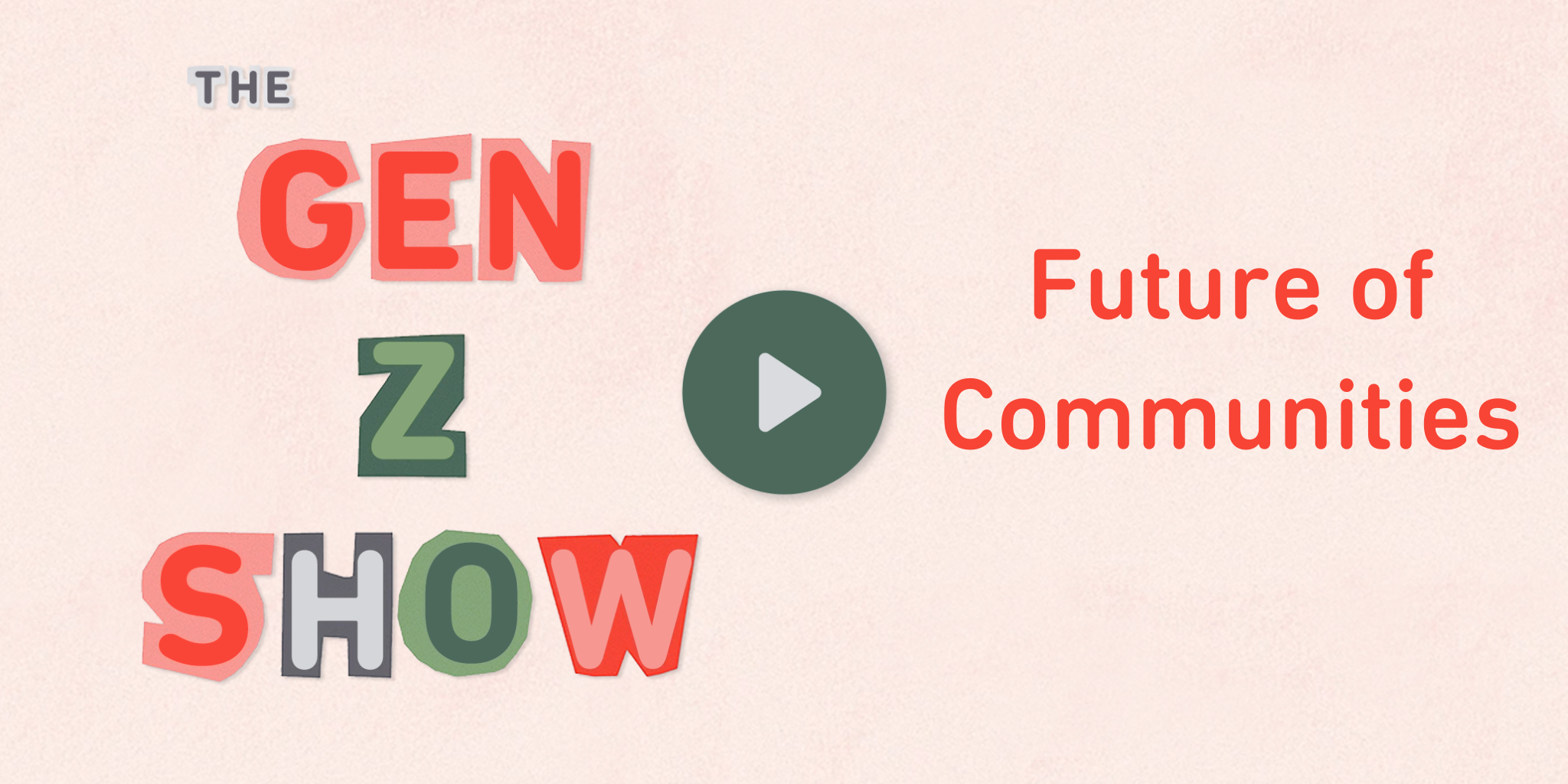 Gen Z Show Future of Communities